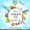 All Around The World - PolyDan Featuring Natz Prod By @CashMoneyAp(MASTERED)