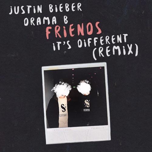 Justin Bieber X Drama B - Friends (it's different Remix)