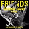 Justin Bieber & BloodPop® - Friends - George Gabb.mp3