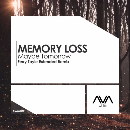 AVAW034 - Memory Loss - Maybe Tomorrow (Ferry Tayle Remix) *Out Now!*