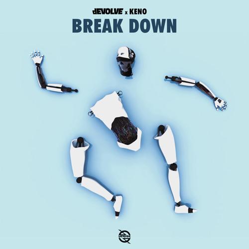 dEVOLVE - Break Down (feat. Keno)