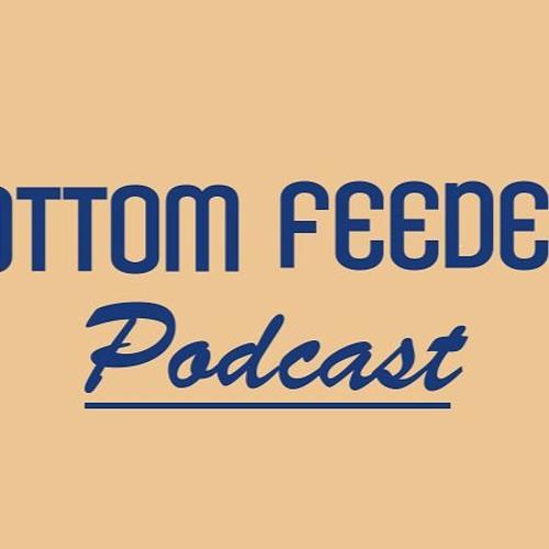 Bottomfeeders Podcast EP 1