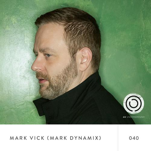 AU Underground 040 Mark Vick (Mark Dynamix)