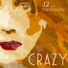 J2 Crazy Feat StarGzrLilly