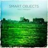 Download Smart Objects - Past - Present - 06 Trimble Road - Walker Street Mp3