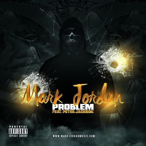 Mark Jordan - Problem (Remix) Ft. Peter Jackson (Prod. by Dummy Beats)