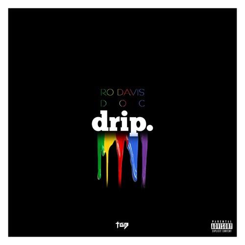 Drip @theeRoDavis ft. Doc Jones (@illestfree)