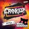 CRANKED! EPISODE 44 (FEAT. WHY SO SERIOUS)