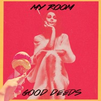 Good Deeds - My Room