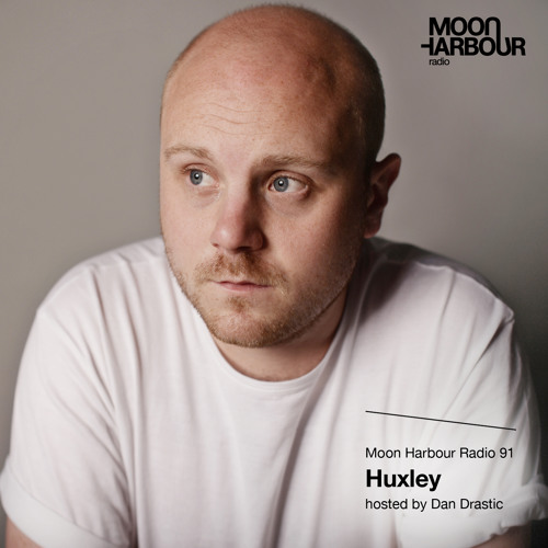 Moon Harbour Radio 91: Huxley, hosted by Dan Drastic