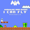 I Can Fly (Marmalade Drop Remake)