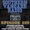 Episode 129 - Southern Vangard Radio