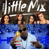 Little Mix - No More Sad Songs - Flo Rida - My House - Mashup Remix(FREE DOWNLOAD)