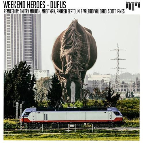 Weekend Heroes - Dufus (Dmitry Molosh Remix) [Beat Boutique Records]