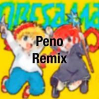 【魔法陣グルグル】 ORESAMA - Trip Trip Trip (Peno Remix) [Free DL]