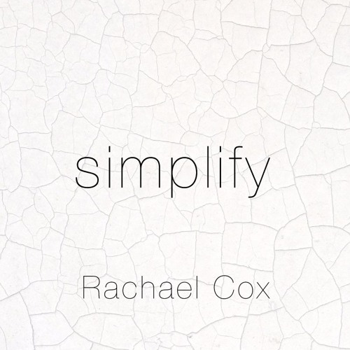Rachael Cox - Simplify - Isolated to Connected