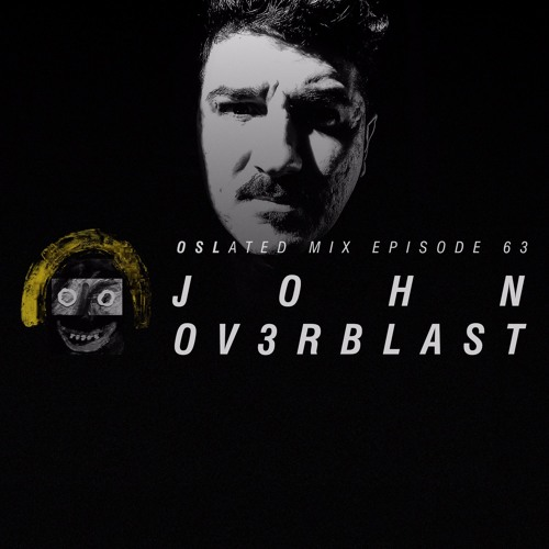 Oslated Mix Episode 63 - John Ov3rblast