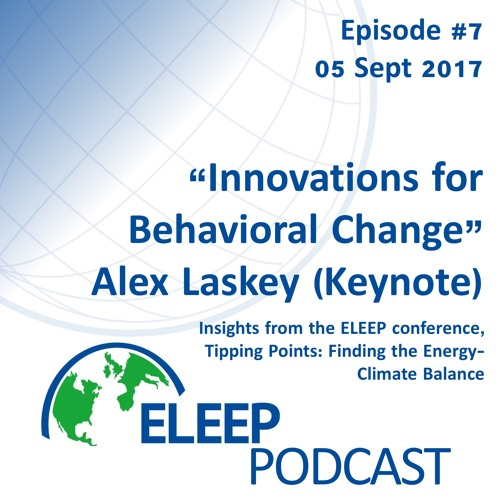 """""""Innovations for Behavioral Change"""" Alex Laskey - Insights from the ELEEP Tipping Points Conference"""