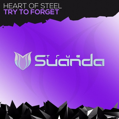 Heart Of Steel - Try To Forget (Original Mix)