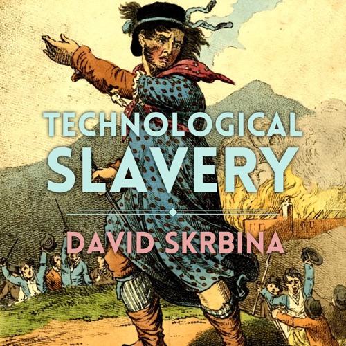 #73 | The UNABOMBER, Post-Tech Society & Metaphysics of Technology w/ David Skrbina