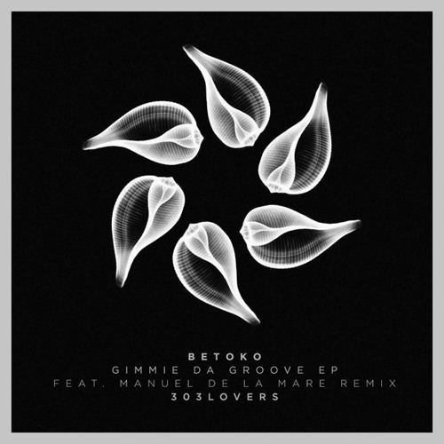 Betoko - Gimmie Da Groove (303 Lovers) Out Now!