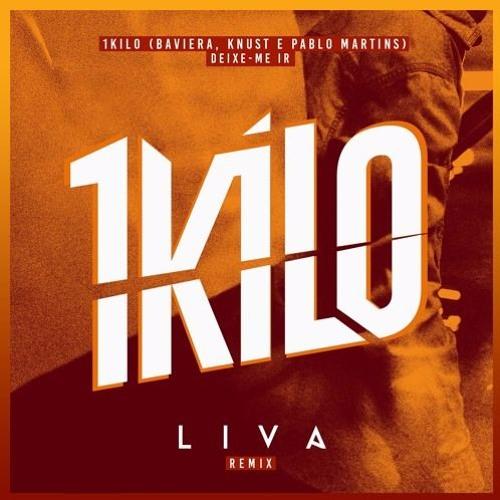 Baixar 1Kilo - Deixe - Me Ir (LIVA Remix) [FREE DOWNLOAD]