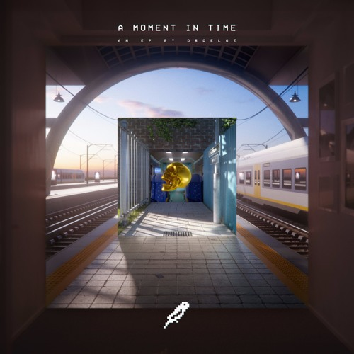 [Nice in the Headphones] A Moment in Time EP – DROELOE