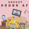 Buggzy - Drunk AF [TGU EXCLUSIVE] [FREE DOWNLOAD]