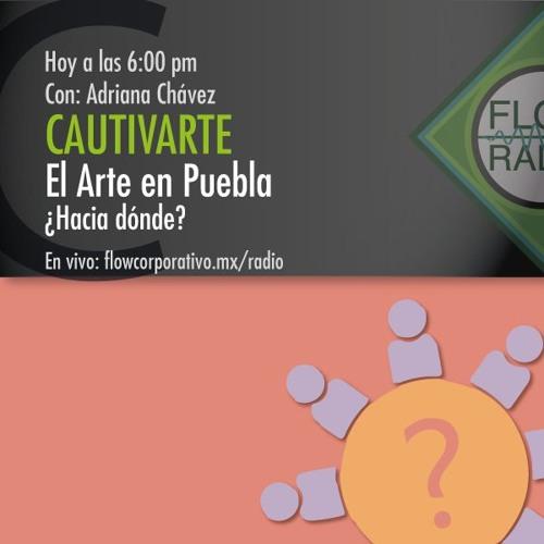 CautivArte 085 - El arte en Puebla, ¿hacia dónde? Parte 2