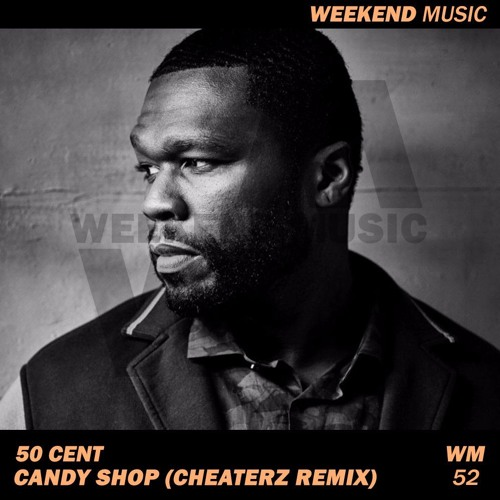 50 Cent - Candy Shop (Cheaterz Remix) by Cheaterz on SoundCloud - Hear the  world's sounds