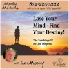 Lose Your Mind - Find Your Destiny - The Teachings Of Dr. Joe Dispenza With Len Mooney