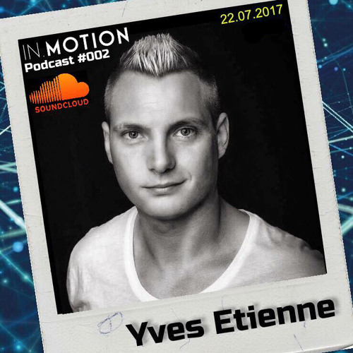Yves Etienne - IN.MOTION Podcast #02