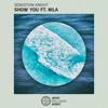 Sebastian Knight - Show You ft. Nila