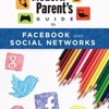 The Modern Parent's Guide to Facebook and Social Networks author Scott Steinberg