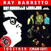 RAY BARRETTO - TOGETHER (CMAN Edit)