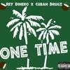 ONE TIME - REY DINERO X CUBAN DRUGZ (prod. by Tilai Beats)