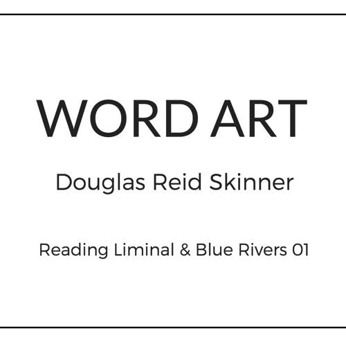 Word Art E01 | Poetry Reading by Douglas Reid Skinner