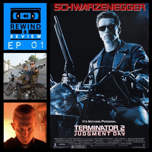 Rewind & Review Ep 1 - Terminator 2: Judgment Day (1991)