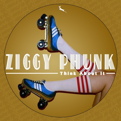 Ziggy Phunk presents : Think About' It (Original Mix) Clip