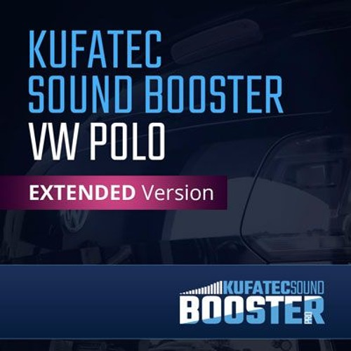 KUFATEC Sound Booster – VW Polo EXTENDED Version
