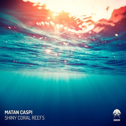 Matan Caspi -  Shiny Coral Reefs (Original Mix) [Bonzai Progressive]