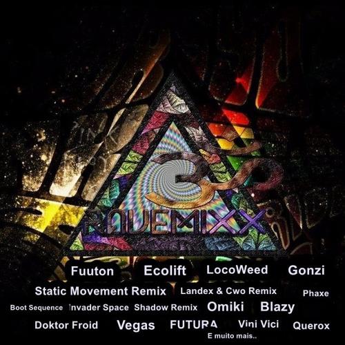Rave Mixxॐ - Fuuton, Gonzi, Vini Vici, Loco Weed e muito mais...