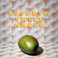 Valley Hush - Goodbye, Sweet Mango