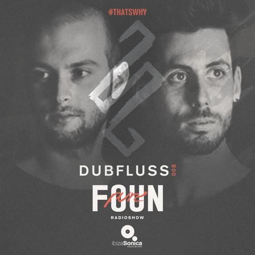 PURE FOUN 008 · DUBFLUSS · Ibiza Sonica Radio
