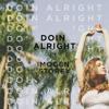 Doin Alright (ft. Imogen Storey)