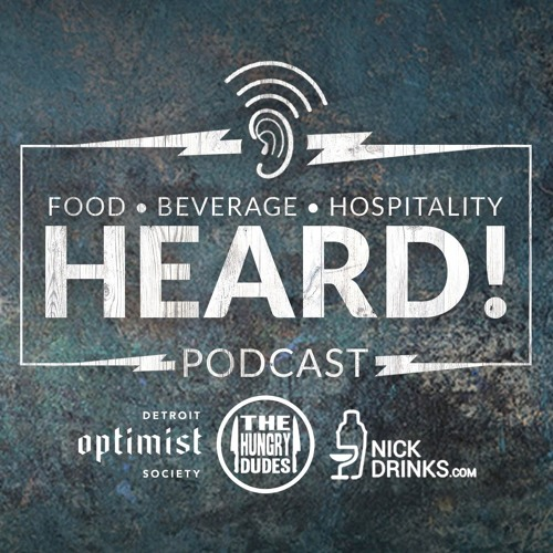 Heard Podcast, Episode 28 Will Detroit Hospitality Blossom at Prime & Proper?
