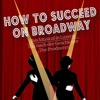 Musical Fever: HOW TO SUCCEED ON BROADWAY