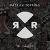 Patrick Topping - Dr. Vibes