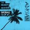 THE MARY NIXONS - ADRIAN (BΛDBAQ VIP)