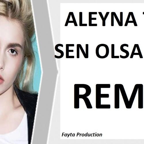 Djfayta Aleyna Tilki Sen Olsan Bari Remix Faytamixx Spinnin Records